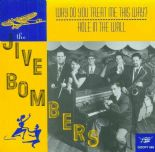 "7"" ✦ THE JIVE BOMBERS ✦ ""Why Do You Treat Me This Way?"" Great R&B Jump Combo"